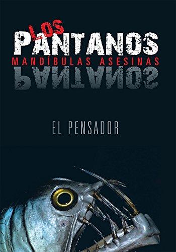 Los Pantanos: Mandíbulas Asesinas por El Pensador