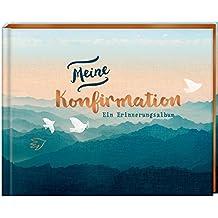 Eintragalbum - Meine Konfirmation: Ein Erinnerungsalbum