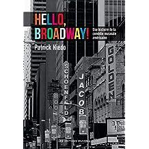 Hello, Broadway ! - Une histoire de la comédie musicale américaine