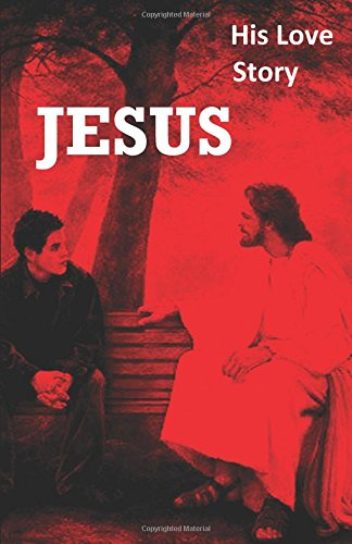 Jesus: His Love Story: Volume 1