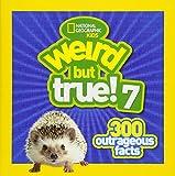 Weird But True! 7: 300 Outrageous Facts (Weird But True )