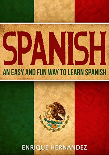 Spanish an easy and fun way to learn spanish ebook enrique spanish an easy and fun way to learn spanish by hernandez enrique fandeluxe Choice Image