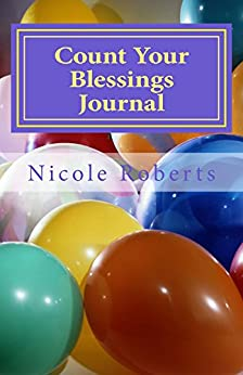 Count Your Blessings Journal by [Roberts, Nicole]