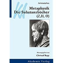 Klassiker Auslegen Band 4: Aristoteles: Metaphysik. Die Substanzbücher (Zeta, Eta, Theta)