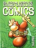 El gran libro de cómo dibujar cómics