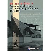 Un art d'Etat ? : Commandes publiques aux artistes plasticiens (1945-1965)