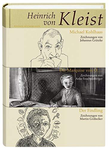 Der Findling, Die Marquise von O...., Michael Kohlhaas