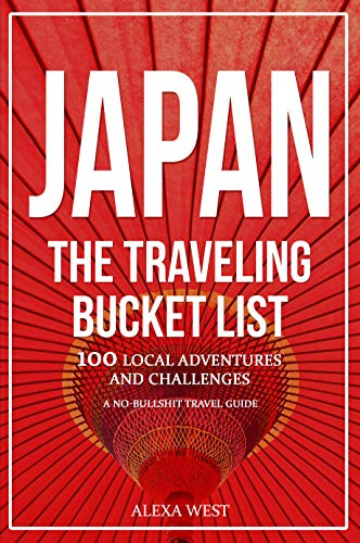 You've got a mission to complete. A wild, unfamiliar, out of your comfort zone mission. That mission? To complete The Japan Traveling Bucket List. With 100 Local Adventures and Challenges, you'll get acquainted with Japan...