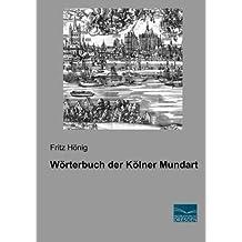Woerterbuch der Koelner Mundart