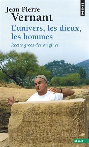 Univers, Les Dieux, Les Hommes. R'Cits Grecs Des Origines(l') par Jean-Pierre Vernant