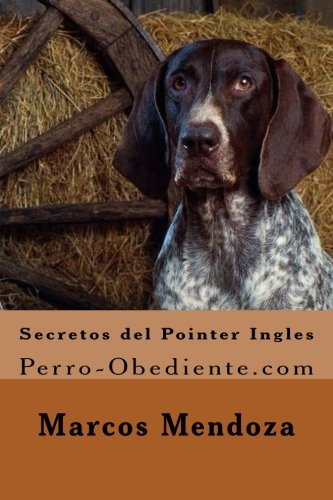 Secretos del Pointer Ingles: Perro-Obediente.com