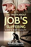 The Truth About Job's Suffering: God's Not Guilty