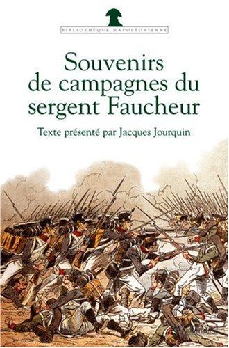 Souvenirs de campagnes du sergent Faucheur