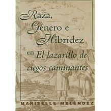 Raza, Género e Hibridez en El Lazarillo de ciegos caminantes (North Carolina Studies in the Romance Languages and Literatures)