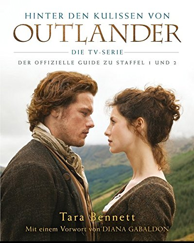 Hinter den Kulissen von Outlander: Die TV-Serie: Der offizielle Guide zu Staffel 1 und 2