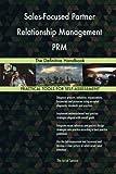 Sales-focused Partner Relationship Management Prm: The Definitive Handbook
