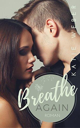 Breathe Again (Again Reihe 1) von [Weber, Katie]