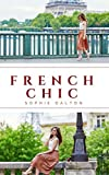 French Chic: An American's Guide To French Style, Fashion And Attitude