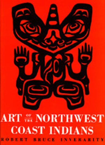 Art of the Northwest Coast Indians, Second edition (Library Reprint)