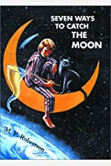 Seven Ways to Catch the Moon Paperback