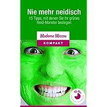 Nie mehr neidisch: 15 Tipps, mit denen Sie Ihr grünes Neid-Monster besiegen