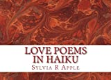 Love Poems in Haiku: A Love Story Written in Japanese Style Poetry