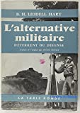 L'alternative militaire : Déterrent ou défense