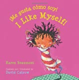 ¡Me Gusta Cómo Soy!/I Like Myself! = I Like Myself!