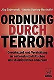 Ordnung durch Terror: Gewaltexzesse und Vernichtung im nationalsozialistischen und im stalinistischen Imperium