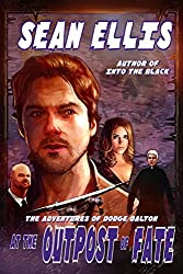 At the Outpost of Fate: A Dodge Dalton Adventure (Dodge Dalton Adventures Book 2) (English Edition)