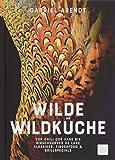 Wilde Wildküche: Von Chili con Hase bis Hirschburger de luxe Klassiker, Fingerfood & Grillspecials