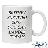 """Orama MUG183 """"Britney überlebt 2007Sie, Sie heute.""""-Lustige Neuheiten Tee/kaffee Tasse, 325,3 ml, Keramik, weiß, 6 x 6 x 6 cm"""