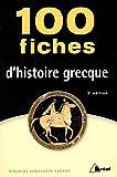 100 fiches d'histoire grecque : VIIIe-IVe siècles av. J.-C.