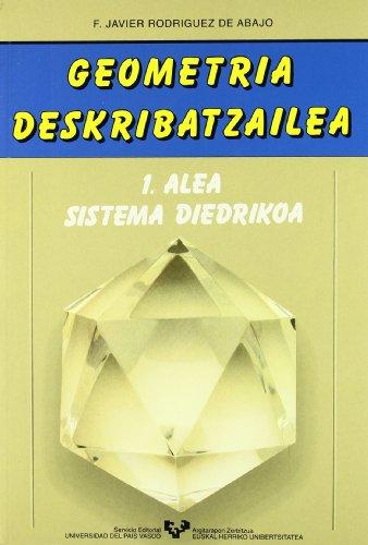 Geometria deskribatzailea. 1 alea. Sistema diedrikoa por Francisco Javier Rodríguez de Abajo