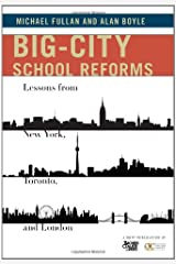 Big-City School Reforms: Lessons from New York, Toronto, and London Paperback