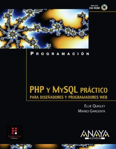 PHP y MySQL práctico. Para diseñadores y programadores Web (Programación) por Ellie Quigley