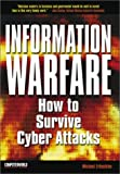 Information Warfare: How to Survive Cyber Attack (ComputerWorld S.)