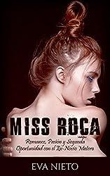 Miss Roca: Romance, Pasión y Segunda Oportunidad con el Ex-Novio Motero (Novela Romántica y Erótica)