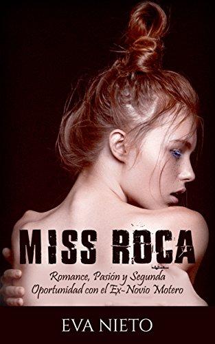 Miss Roca: Romance, Pasión y Segunda Oportunidad con el Ex-Novio Motero (