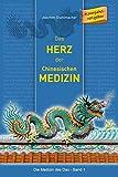 Das Herz der chinesischen Medizin (Die Medizin des DAO)