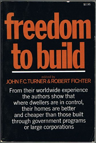 Freedom to Build (Turner F C)