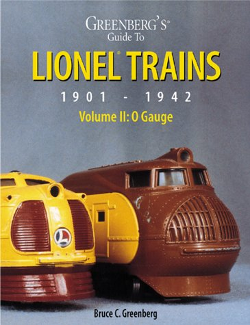 Greenberg's Guide to Lionel, 1901-42: O Gauge (Greenberg's Guide to Lionel Trains) por Bruce C. Greenberg