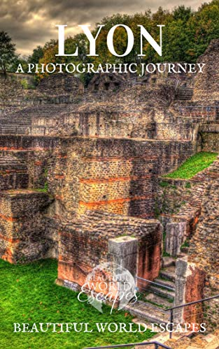 Lyon: A Photographic Journey (English Edition)