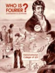 Who Is Fourier? a Mathematical Adventure