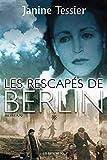 Telecharger Livres Les Rescapes de Berlin T 1 (PDF,EPUB,MOBI) gratuits en Francaise