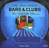 Telecharger Livres Les plus beaux bars clubs du monde Design architecture (PDF,EPUB,MOBI) gratuits en Francaise