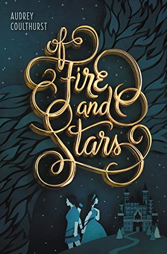 Of Fire and Stars por Audrey Coulthurst