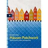 Häuser-Patchwork: Kreative Muster in freier Schneidetechnik