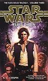 Rebel Dawn (Star Wars: Hans Solo Trilogy)