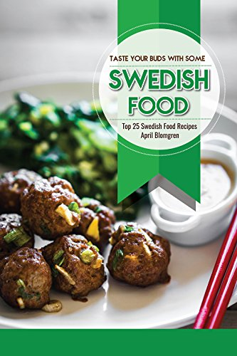 Taste Your Buds with Some Swedish Food: Top 25 Swedish Food Recipes (English Edition) Top Candy Dish